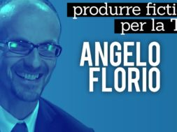 Come si produce fiction: Alessandro Ippolito intervista Angelo Florio