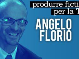 Come si produce fiction: Alessandro Ippolito intervista Angelo Florio
