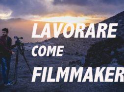 Lavorare come Filmmaker