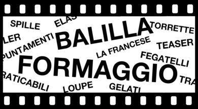 Termini cinematografici: Balilla e Formaggio