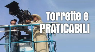Termini cinematografici: Torrette e Praticabili